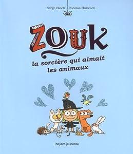 """Afficher """"Zouk n° 13 Zouk la sorcière qui aimait les animaux"""""""