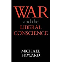 War and the Liberal Conscience (Trevelyan Lectures)