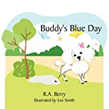 Buddy's Blue Day, R. A. Berry, 1452024138