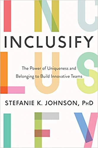 Inclusify: The Power of Uniqueness and Belonging to Build Innovative Teams