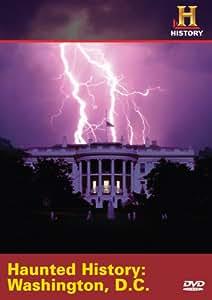 Haunted History: Washington Dc