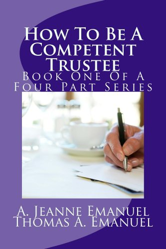 How To Be A Competent Trustee (The Competent Trustee Book 1)