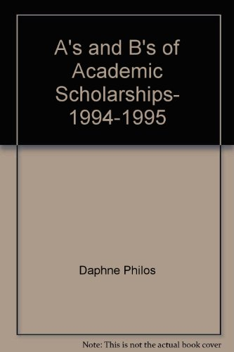 A's and B's of Academic Scholarships, 1994-1995 (A's & B's of Academic Scholarships)