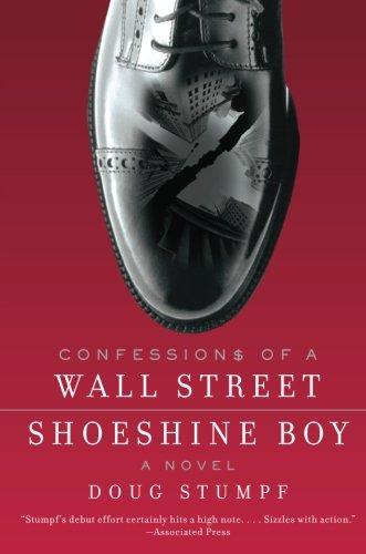 Confessions of a Wall Street Shoeshine Boy: A Novel