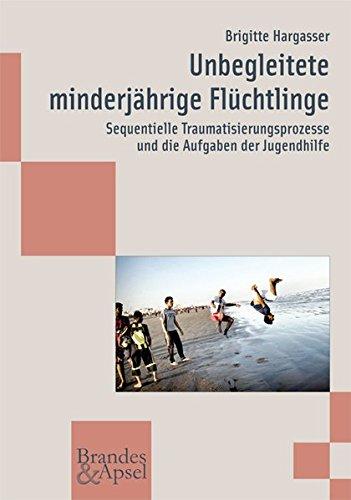 Unbegleitete minderjährige Flüchtlinge: Sequentielle Traumatisierungsprozesse und die Aufgaben der Jugendhilfe (wissen & praxis)