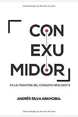 CONEXUMIDOR: En la Frontera del Consumo Inteligente (Spanish Edition) Paperback