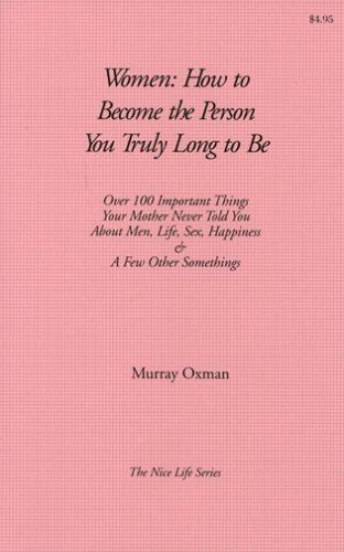 Download Women: How to Become the Person You Truly Long to Be (The nice life series) PDF