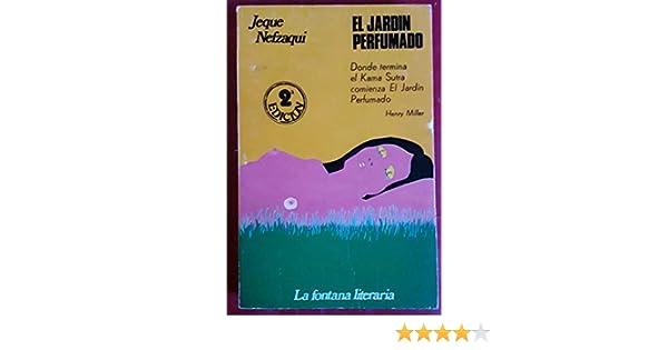 El jardín perfumado: Amazon.es: Al Nafzawi Umar b Muhammad: Libros