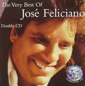 The Very Best Of Jose Feliciano - Double CD (Best Of Jose Feliciano)