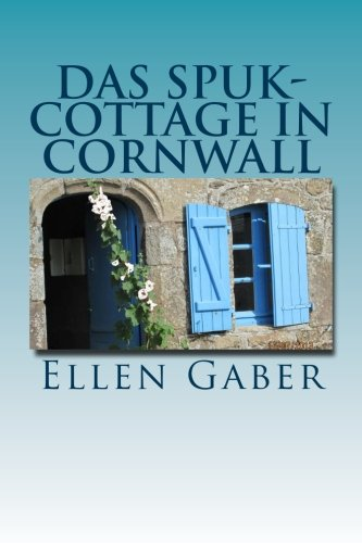 Das Spuk-Cottage in Cornwall (German Edition)