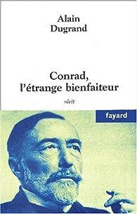 Conrad, l'étrange bienfaiteur par Alain Dugrand