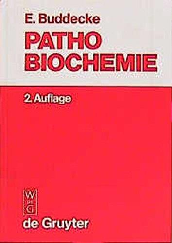 Pathobiochemie: Ein Lehrbuch für Studierende und Ärzte