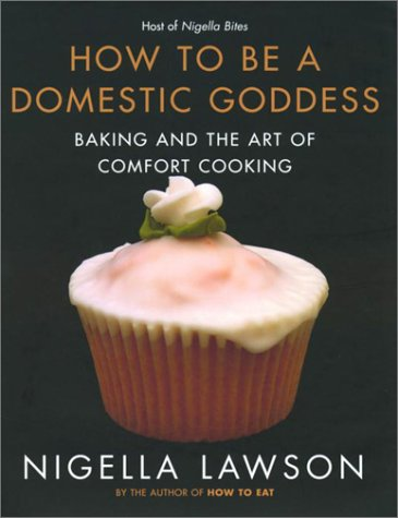 Download How to Be a Domestic Goddess: Baking and the Art of Comfort Cooking pdf