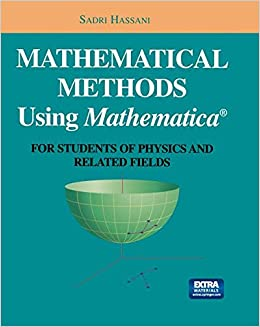 Book Mathematical Methods using Mathematica: For Student of Physical and Related Fields: For Students of Physics and Related Fields (Undergraduate Texts in Contemporary Physics)