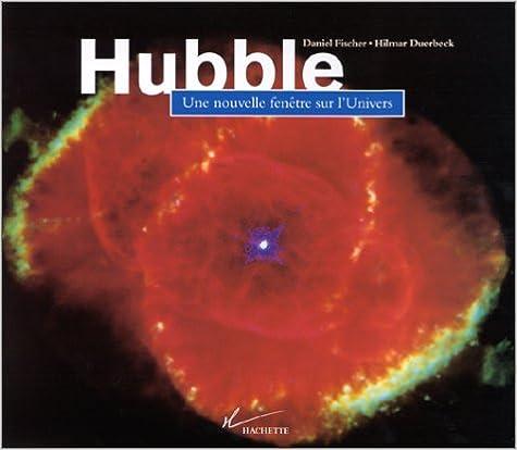 HUBBLE. Une nouvelle fenêtre sur l'Univers