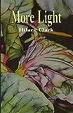 More Light, Hilary Clark, 091962698X