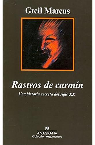 Rastros De Carmín: Una Historia Secreta Del Siglo Xx