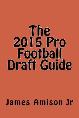 The 2015 Pro Football Draft Guide