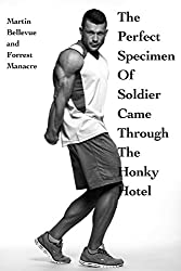 The Perfect Specimen of Soldier Came Through the Honky Hotel: Str8 Military Stud Gets Desperate (Ivory & Cream Straight Swaggersplosion Book 1)
