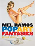 Mel Ramos Pop Art Fantasies, Donald B. Kuspit and Louis K. Meisel, 0823040933