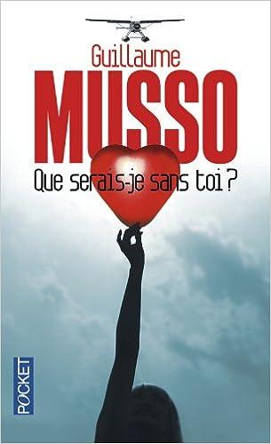 Que Serais Je Sans Toi French Edition Guillaume Musso