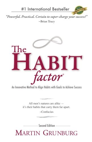 The Habit Factor: An Innovative Method to Align Habits with Goals to Achieve Success