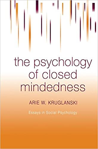 the psychology of closed mindedness essays in social psychology  the psychology of closed mindedness essays in social psychology  medicine amp health science books  amazoncom
