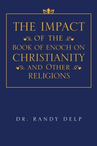 The Impact of the Book of Enoch on Christianity and Other Religions ebook