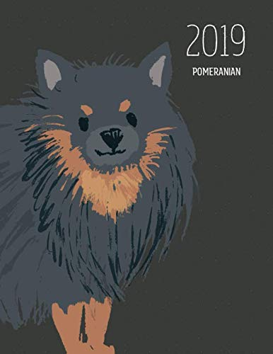 (2019 Pomeranian: Dated Weekly Planner With To Do Notes & Dog Quotes - Pomeranian Black And Tan (Awesome Calendar Planners for Dog Owners)