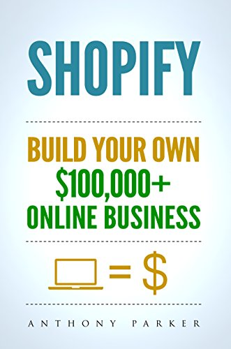 Shopify: How To Make Money Online & Build Your Own $100'000+ Shopify Online Business, Ecommerce, E-Commerce, Dropshipping, Passive Income (Best Choice Products Customer Service Number)