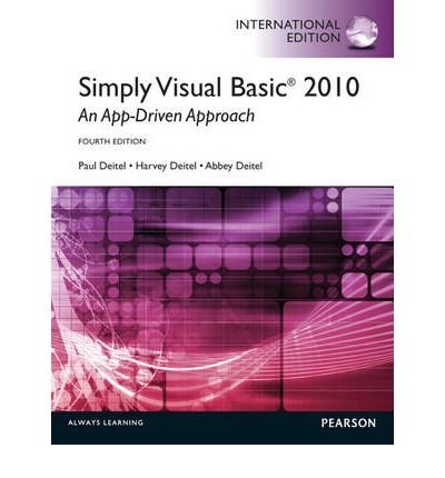 Simply Visual Basic 2010: an App-driven Approach (Mixed media product) - Common by Pearson Education Limited