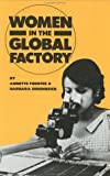 Women in the Global Factory, Annette Fuentes and Barbara Ehrenreich, 0896081982
