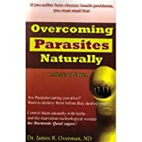 Overcoming Parasites Naturally, James R. Overman, 1890035599