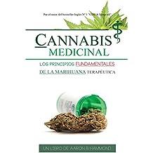 Cannabis Medicinal: Los principios Fundamentales de la marihuana terapéutica (Spanish Edition)