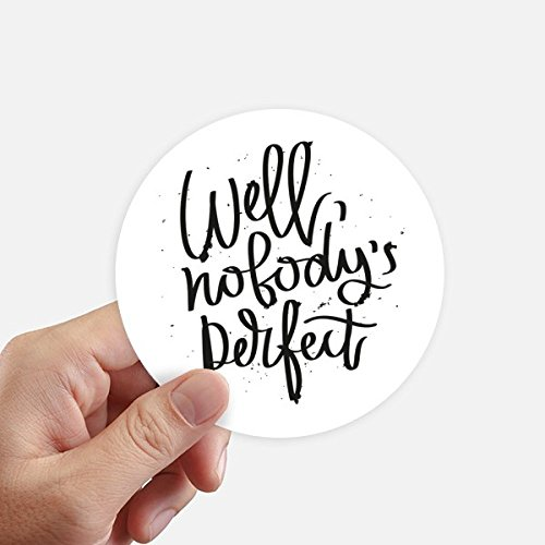 DIYthinker Well Nobody's Perfect Quote Round Stickers 10cm Wall Suitcase Laptop Motobike Decal 8pcs