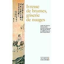 IVRESSE DE BRUMES, GRISERIE DE NUAGES : POÉSIE BOUDDHIQUE CORÉENNE