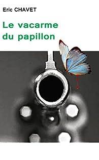 Le vacarme du papillon par Éric Chavet