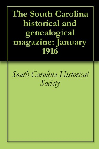 The South Carolina historical and genealogical magazine: January 1916