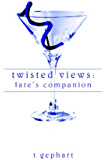 Twisted Views: Fate's Companion (The Lexi Series)