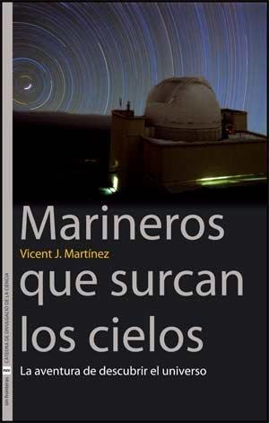 Descargar Libro Marineros Que Surcan Los Cielos: La Aventura De Descubrir El Universo Vicent J. Martínez