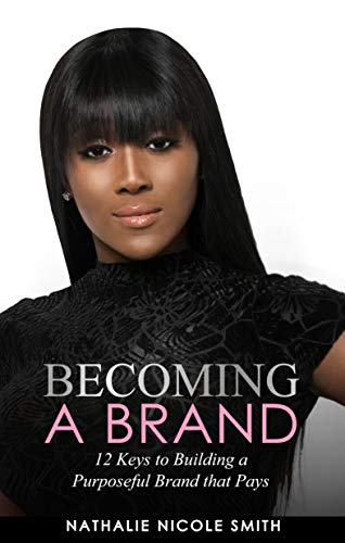 Smith Building - BECOMING A BRAND: 12 KEYS TO BUILDING A PURPOSEFUL BRAND THAT PAYS