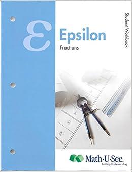 math u see epsilon student workbook and test book steven p demme