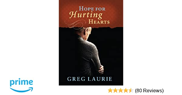 Amazon hope for hurting hearts 9780984332793 greg laurie books fandeluxe