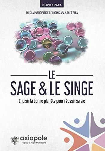 Le sage et le singe: Choisir la bonne planète pour réussir sa vie (French Edition) (La Planete Des Singes)
