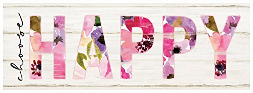 P. GRAHAM DUNN Choose Happy Floral 10 x 3.5 Inch Pine Wood Slat Easelback Tabletop Sign ()