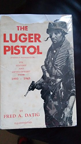 The Luger Pistol Fred A. Datig