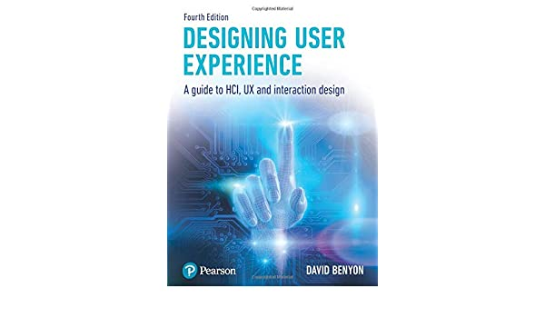Designing User Experience A Guide To Hci Ux And Interaction Design Benyon David 9781292155517 Amazon Com Books