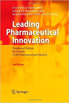 Leading Pharmaceutical Innovation: Trends and Drivers for Growth in the Pharmaceutical Industry by Oliver Gassmann (6-Nov-2010)