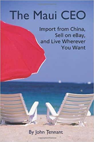 The Maui CEO: Import from China, Sell on eBay, and Live Wherever You