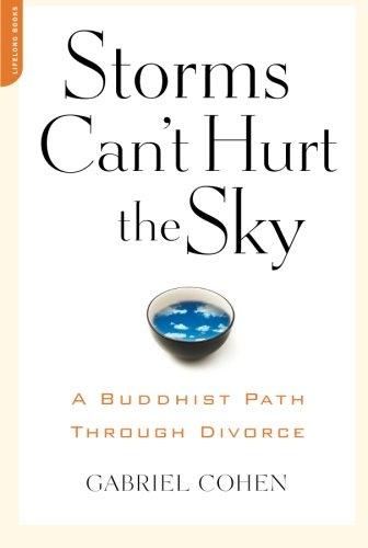 Storms Can't Hurt the Sky: A Buddhist Path Through Divorce by Brand: Da Capo Press